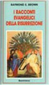 Copertina di 'I racconti evangelici della risurrezione'