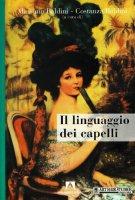 Il linguaggio dei capelli - Baldini Massimo, Baldini Costanza