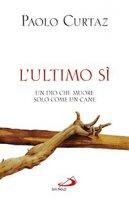 L'ultimo sì - Paolo Curtaz