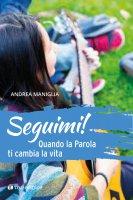 Seguimi! - Andrea Maniglia