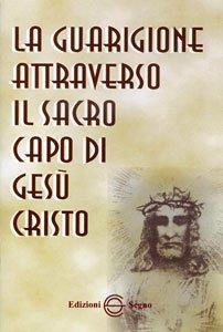Copertina di 'La guarigione attraverso il sacro capo di Gesù Cristo'