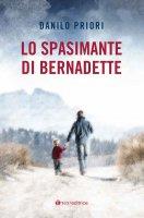 Lo spasimante di Bernadette - Danilo Priori