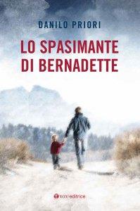 Copertina di 'Lo spasimante di Bernadette'