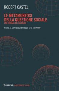 Copertina di 'Le metamorfosi della questione sociale. Una cronaca del salariato'