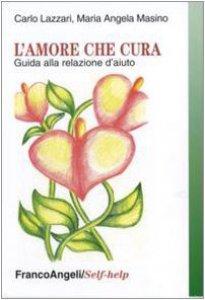 Copertina di 'L' amore che cura. Guida alla relazione d'aiuto'