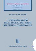 L'amministrazione della società per azioni nel sistema tradizionale - Vincenzo Calandra Buonaura