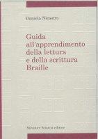 Guida all'apprendimento della lettura e scrittura Braille - Daniela Nicastro