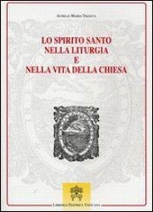 Copertina di 'Lo spirito santo nella liturgia vita della chiesa'