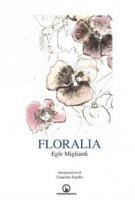 Floralia - Migliardi Egle