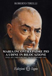 Copertina di 'Maria incontra Padre Pio a Udine in bilocazione'