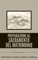 Preparazione al sacramento del matrimonio - Pontificio Consiglio per la famiglia