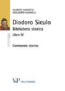 Copertina di 'Diodoro Siculo. Biblioteca storica: Libro IV. Commento storico'