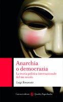 Anarchia o democrazia - Luigi Bonanate