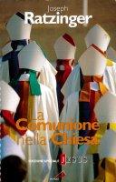 La comunione nella Chiesa - Benedetto XVI (Joseph Ratzinger)