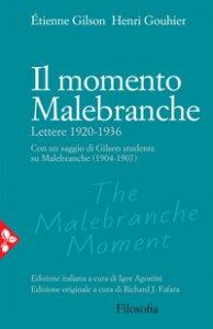 Copertina di 'Il momento Malebranche. Lettere 1920-1936'