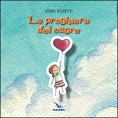 Le preghiere del cuore - Anna Peiretti