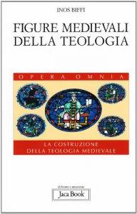 Copertina di 'Figure medievali della teologia'