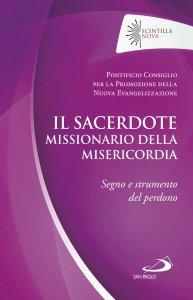 Copertina di 'Il sacerdote missionario della misericordia'