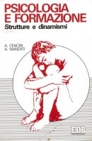 Psicologia e formazione. Strutture e dinamismi - Cencini Amedeo, Manenti Alessandro