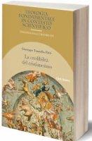 La credibilità del cristianesimo - Tanzella Nitti Giuseppe