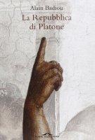 La Repubblica di Platone - Alain Badiou