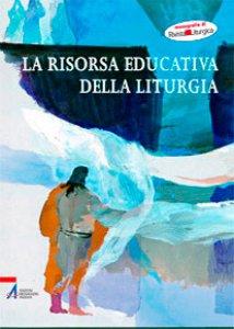 Copertina di 'La dimensione educativa della liturgia'