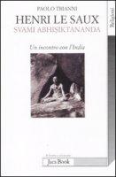 Henri Le Saux. Svami Abhishiktananda - Trianni Paolo
