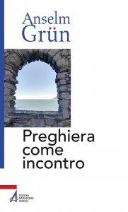 Copertina di 'Preghiera come incontro'