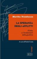 La Speranza degli afflitti - Martha Nussbaum