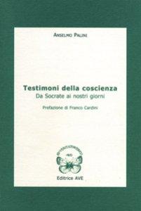 Copertina di 'Testimoni della coscienza. Da Socrate ai nostri giorni'