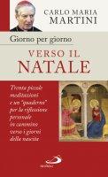 Giorno per giorno verso il Natale - Carlo Maria Martini