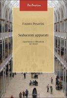 Seducenti apparati - Fausto Pesarini