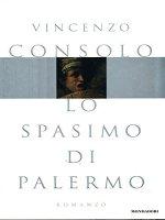 Lo spasimo di Palermo - Consolo Vincenzo
