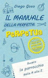 Copertina di 'Il manuale della perfetta perpetua'
