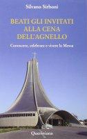 Beati gli invitati alla cena dell'Agnello - Silvano Sirboni