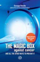 The magic box against cancer and all other ways to prevent it - Petralia Giuseppe