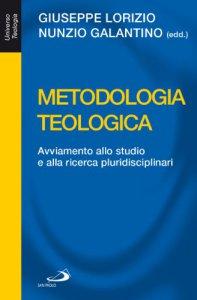 Copertina di 'Metodologia teologica. Avviamento allo studio e alla ricerca pluridisciplinari'