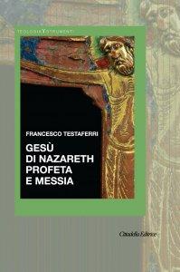 Copertina di 'Gesù di Nazareth profeta e messia'