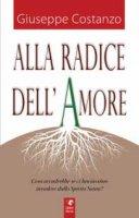 Alla radice dell'amore - Giuseppe Costanzo