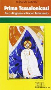 Copertina di 'Prima Tessalonicesi. Arco d'ingresso al Nuovo Testamento'