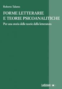 Copertina di 'Forme letterarie e teorie psicoanalitiche. Per una storia delle teorie della letteratura'