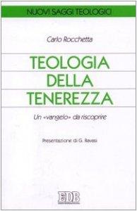 Copertina di 'Teologia della tenerezza. Un «Vangelo» da riscoprire'