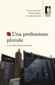 Copertina di 'Una professione plurale. Il caso dell'avvocatura fiorentina'
