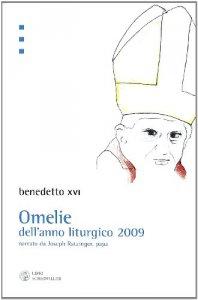 Copertina di 'Omelie dell'anno liturgico 2009 narrato da Jospeh Ratzinger, papa'
