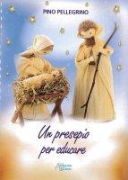 Un presepio per educare - Pellegrino Pino