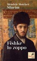 Fishke lo zoppo - Sfurim Mendele Moicher