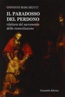 Il paradosso del perdono - Mascarucci Giovanni