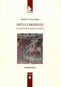 Copertina di 'Miti e credenze del Cristianesimo'