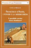 Francesco d'Assisi, i poveri e la misericordia - François-Marie Le Méhauté