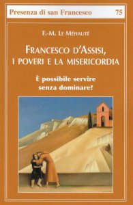 Copertina di 'Francesco d'Assisi, i poveri e la misericordia'